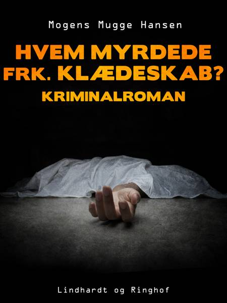 Hvem myrdede frk. Klædeskab?. Kriminalroman af Mogens Mugge Hansen