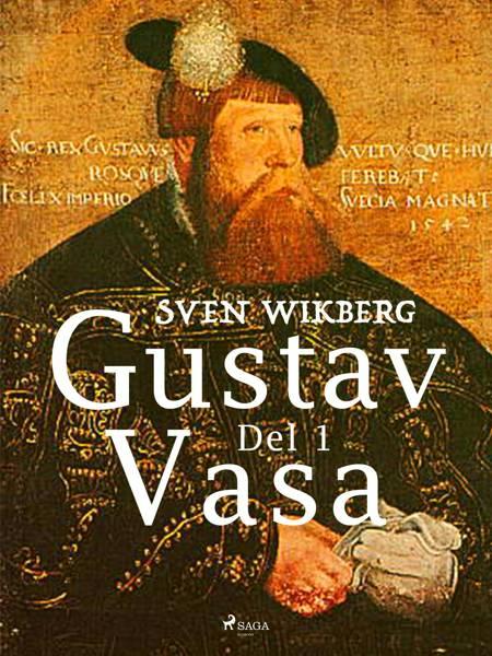Gustav Vasa del 1 af Sven Wikberg