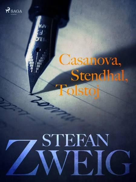 Casanova, Stendhal, Tolstoj af Stefan Zweig