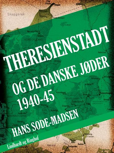 Theresienstadt - og de danske jøder 1940-45 af Hans Sode-Madsen og Hans Sode Madsen