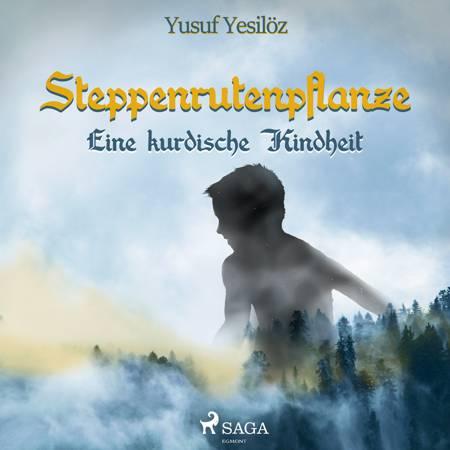 Steppenrutenpflanze - Eine kurdische Kindheit af Yusuf Yesilöz