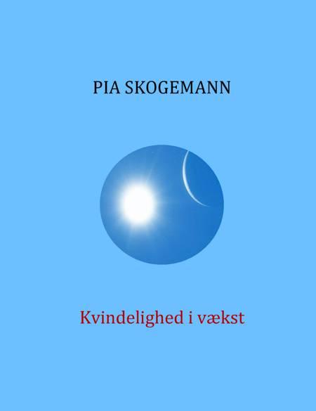 Kvindelighed i vækst af Pia Skogemann