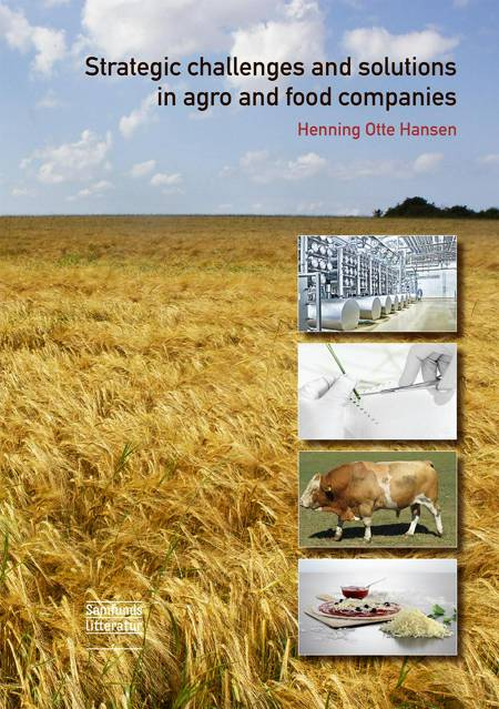 Strategic challenges and solutions in agro and food companies af Henning Otte Hansen