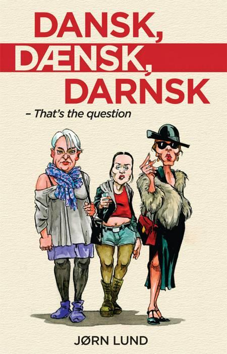 Dansk, Dænsk, Darnsk af Jørn Lund