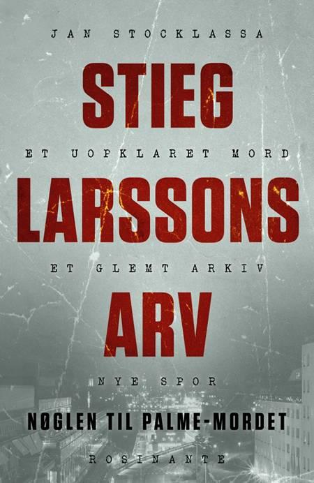 Stieg Larssons arv af Jan Stocklassa