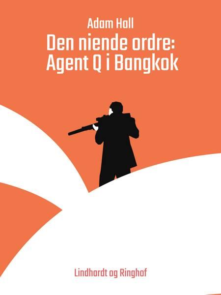 Den niende ordre: Agent Q i Bangkok af Adam Hall