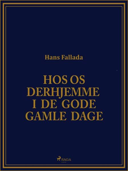 Hos os derhjemme i de gode gamle dage af Hans Fallada