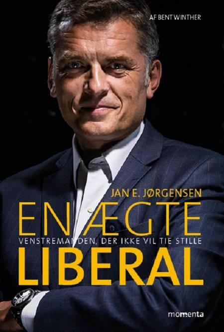 En ægte liberal af Bent Winther og Jan E. Jørgensen