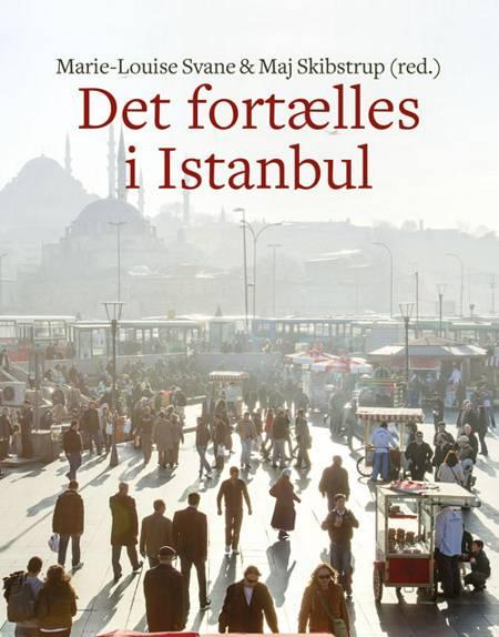 Det fortælles i Istanbul af Marie-Louise Svane og Maj Skibstrup m.fl.
