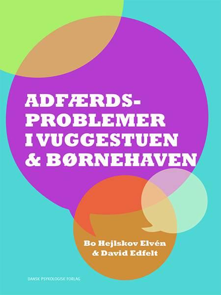 Adfærdsproblemer i vuggestuen & børnehaven af Bo Hejlskov Elvén og David Edfelt