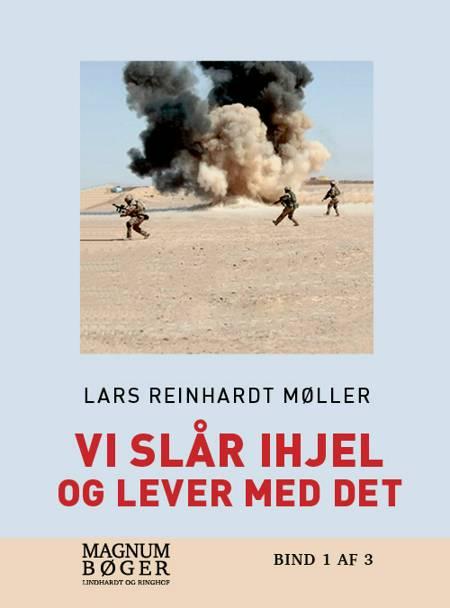 Vi slår ihjel og lever med det af Lars R. Møller