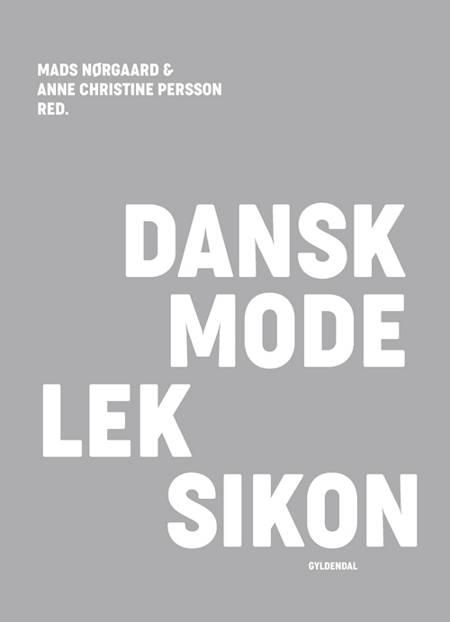 Dansk modeleksikon - lysegrå af Mads Nørgaard og Anne Christine Persson m.fl.