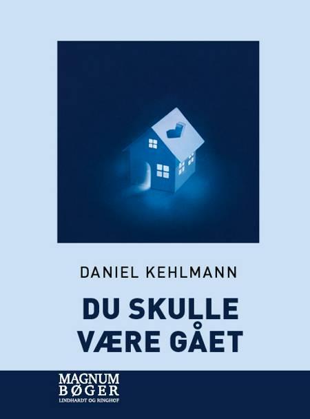 Du skulle være gået af Daniel Kehlmann