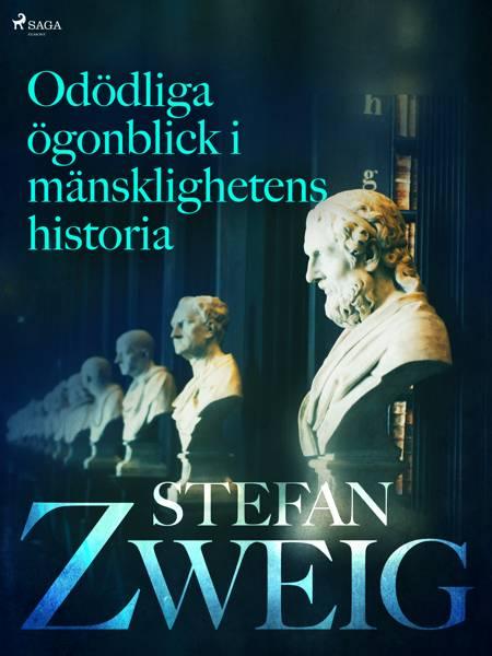 Odödliga ögonblick i mänsklighetens historia af Stefan Zweig