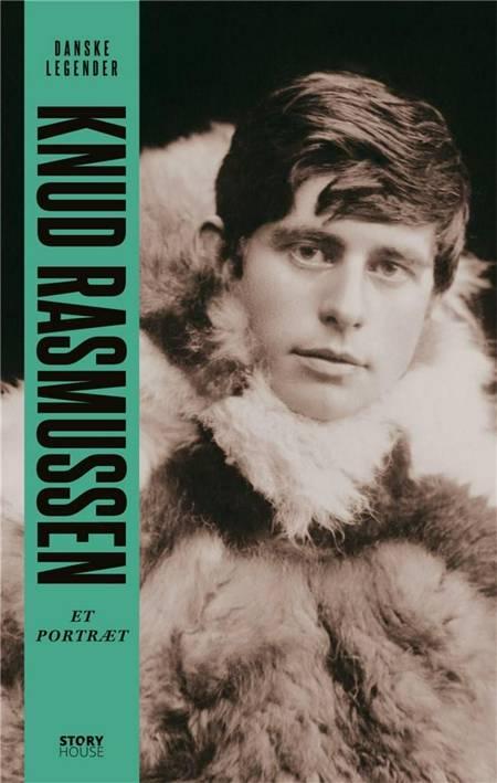 Danske legender: Knud Rasmussen af Anne-Sofie Storm Wesche