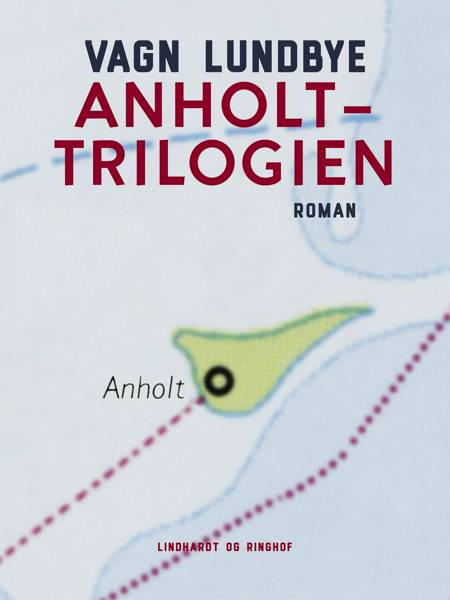 Anholt-trilogien af Vagn Lundbye