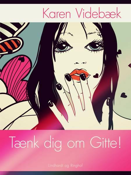 Tænk dig om Gitte! af Karen Videbæk