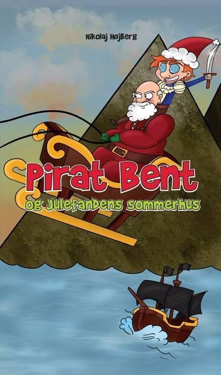 Pirat Bent og Julefandens sommerhus af Nikolaj Højberg