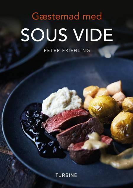 Gæstemad med SOUS VIDE af Peter Friehling