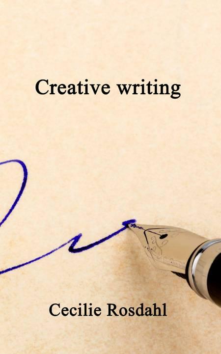 Creative writing af Cecilie Rosdahl