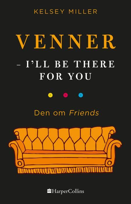 Venner - I'll be there for you af Kelsey Miller