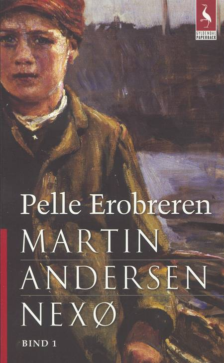 Pelle Erobreren Barndom af Martin Andersen Nexø