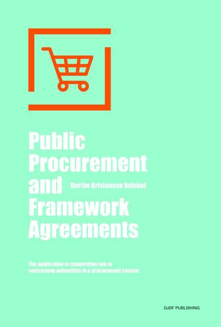 Public Procurement and Framework Agreements af Dorthe Kristensen Balshøj