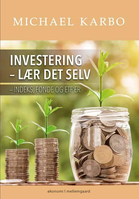 Investering - lær det selv af Michael Karbo