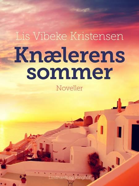 Knælerens sommer af Lis Vibeke Kristensen