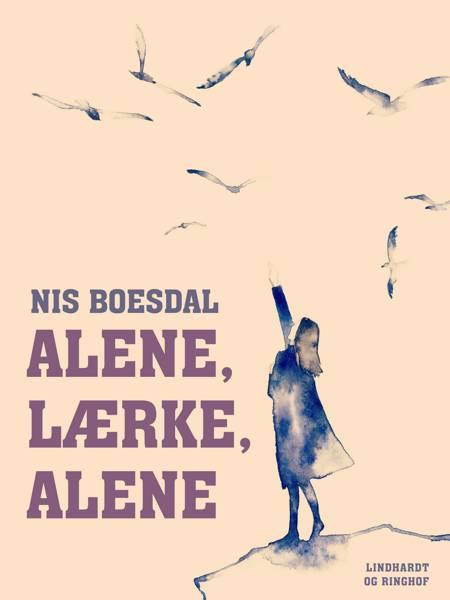Alene, Lærke, alene af Nis Boesdal
