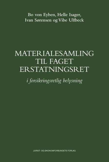 Materialesamling til faget erstatningsret af Bo von Eyben, Helle Isager og Ivan Sørensen og Vibe Ulfbeck