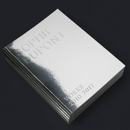Sophie Dupont Works 2010-2017 af mfl., Marie Nipper og ed. Helene Gamst