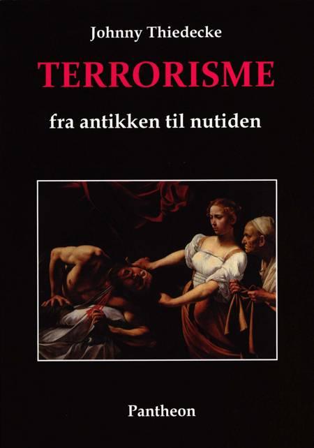 Terrorisme fra antikken til nutiden af Johnny Thiedecke
