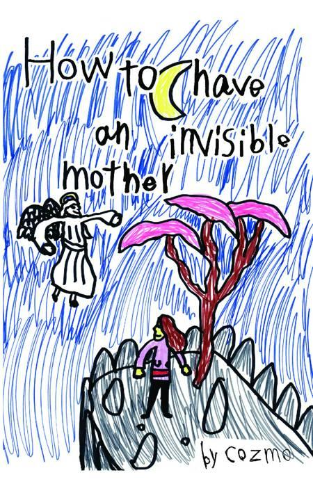How to have an invisible mother af David Cozmo Stendevad Kjær