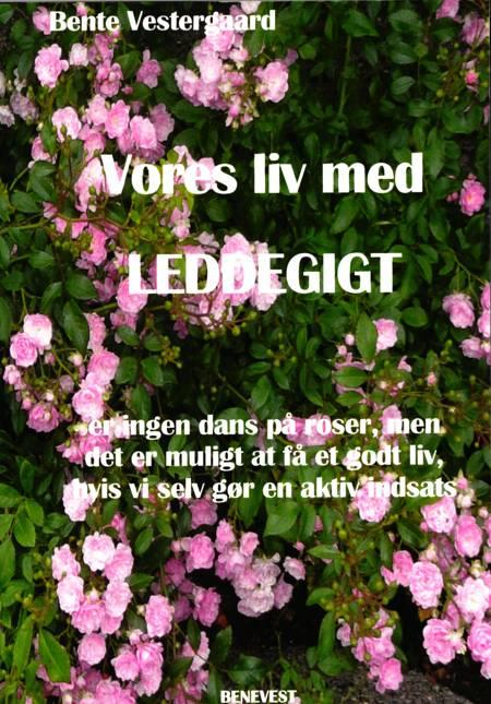 Vores liv med leddegigt af Bente Vestergaard