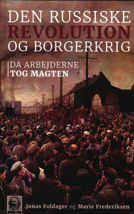 Den Russiske Revolution og Borgerkrig af Marie Frederiksen og Jonas Foldager