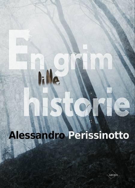 En grim lille historie af Alessandro Perissinotto