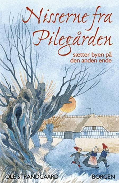 Nisserne fra Pilegården - sætter byen på den anden ende af Ole Strandgaard