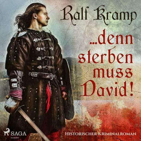 ... denn sterben muss David! - Historischer Kriminalroman af Ralf Kramp