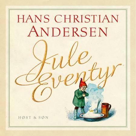 Juleeventyr. Indlæst af Kasper Holten af H.C. Andersen