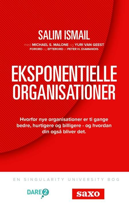Eksponentielle organisationer af Michael S. Malone og Salim Ismail
