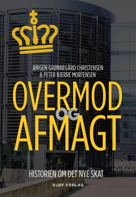 Overmod og afmagt af Jørgen Grønnegård Christensen og Peter Bjerre Mortensen