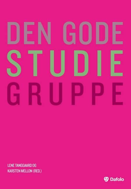 Den gode studiegruppe af Lene Tanggaard, Thomas Harboe, Camilla Raymond og Karsten Mellon m.fl.