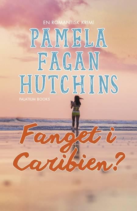 Fanget i Caribien? af Pamela Fagan Hutchins