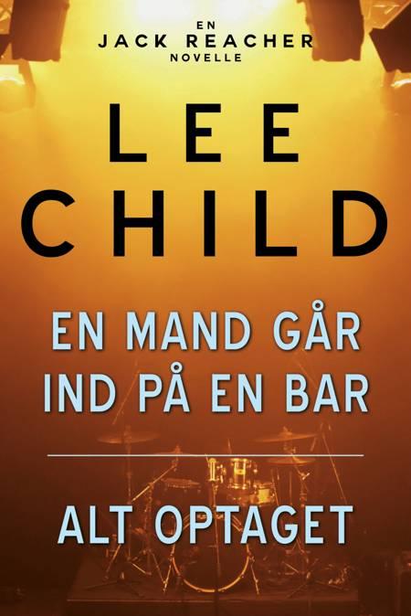 En mand går ind på en bar - Alt optaget af Lee Child