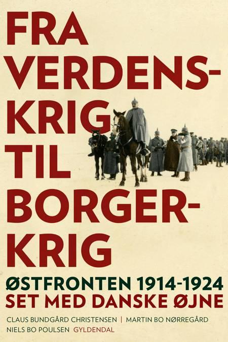 Fra verdenskrig til borgerkrig af Claus Bundgård Christensen, Niels Bo Poulsen og Martin Bo Nørregård