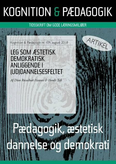 Leg som æstetisk demokratisk anliggende i (ud)dannelsesfeltet af Herdis Toft og Dion Rüsselbaek Hansen
