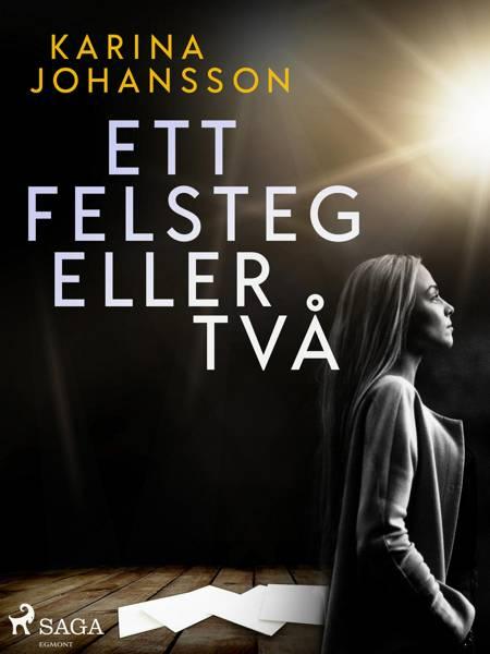 Ett felsteg eller två af Karina Johansson
