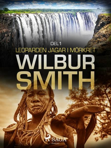 Leoparden jagar i mörkret del 1 af Wilbur Smith