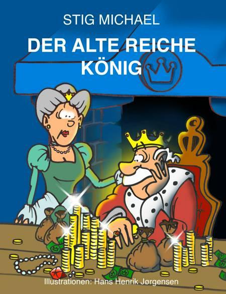 Der alte reiche König af Stig Michael